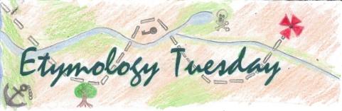 Etymology Tuesday